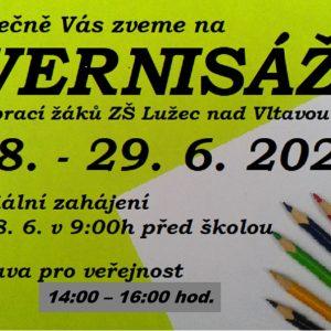 Vernisáž prací žáků ZŠ Lužec nad Vltavou 28. 6. 2021 a 29. 6. 2021 14:00 – 16:00 hod.